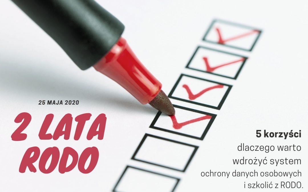 2 LATA RODO. 5 powodów, dlaczego warto wdrożyć RODO i szkolić z ochrony danych osobowych.