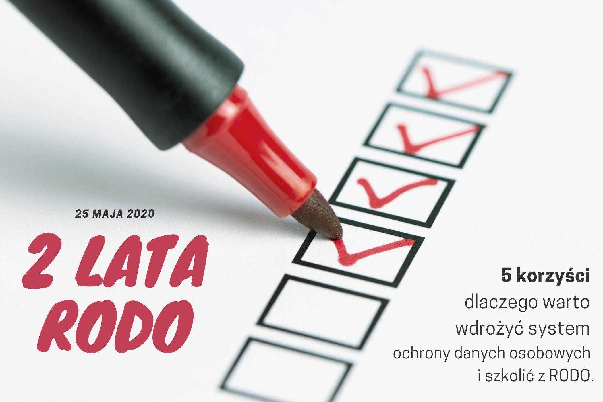 2 lata RODO - 5 korzyści dlaczego warto wdrozyc system ochrony danych osobowych